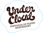 UNDERCLOUD - Festivalul International de Teatru Independent